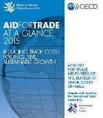 Aid for Trade at a Glance 2015 - Reducing Trade Costs for Inclusive, Sustainable Growth