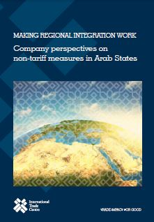 Making regional integration work - Company perspectives on non-tariff measures in Arab States
