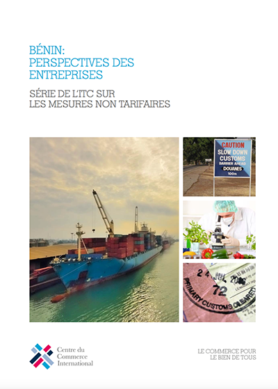 Benin: Company Perspectives - An ITC series on non-tariff measures (French)