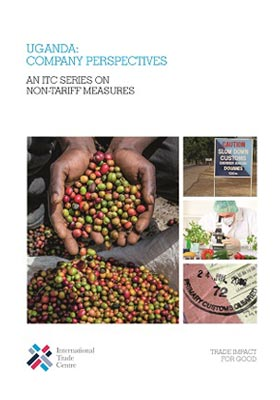 Uganda: Company Perspectives – An ITC Series on Non-Tariff Measures